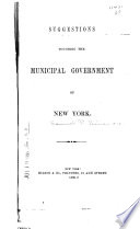 Suggestions touching the municipal government of New York