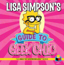 Lisa Simpson s Guide to Geek Chic