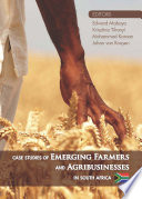 Case Studies of Emerging Farmers and Agribusinesses in South Africa