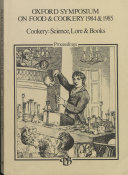 Oxford Symposium on Food & Cookery, 1984 & 1985 Book