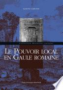 illustration du livre Le pouvoir local en Gaule romaine