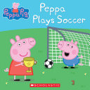 Peppa Plays Soccer (Peppa Pig: 8x8) : game of soccer: the boys against...