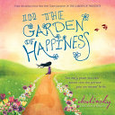 In The Garden Of Happiness : best selling author dodinsky weaves the words of...