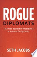 Rogue Diplomats