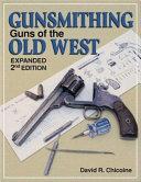 Gunsmithin   Guns of the Old West