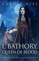 I  Bathory  Queen of Blood Book PDF