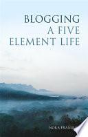 Blogging a Five Element Life