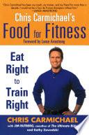 Chris Carmichael S Food For Fitness