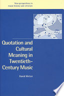 Quotation and Cultural Meaning in Twentieth Century Music