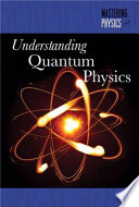Understanding Quantum Physics