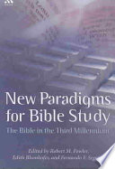 New Paradigms For Bible Study : in the third millenium....