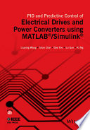 PID and Predictive Control of Electrical Drives and Power Converters Using MATLAB / Simulink