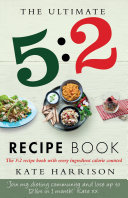 The Ultimate 5 2 Diet Recipe Book