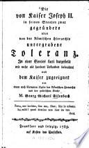 Die von Kaiser Joseph II  in seinen Staaten zwar gegr  ndete aber von der R  mischen Hierarchie untergrabene Toleranz