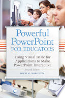 Powerful PowerPoint for Educators: Using Visual Basic for Applications to Make PowerPoint Interactive, 2nd Edition