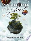 Evolution of the Spirit