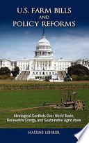 U S  Farm Bills and Policy Reforms