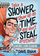 Take a Shower  Show Up On Time  and Don t Steal Anything