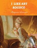 I Like Art: Rococo Pdf/ePub eBook