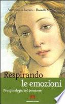 Respirando le emozioni  Psicofisiologia del benessre