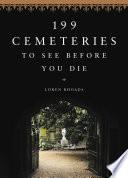 199 Cemeteries to See Before You Die Book PDF