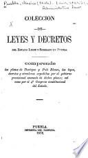 Colección de leyes y decretos del estado libre y soberano de Puebla