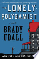 The Lonely Polygamist A Novel book