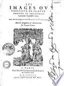 Les images ou tableaux de platte-peinture de Philostrate Lemnien sophiste grec. Mis en françois par Blaise de Vigenere