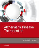 Alzheimer's Disease Theranostics : avenues for both the diagnosis and treatment of...