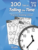 Humble Math 100 Days Of Telling The Time Practice Reading Clocks