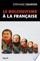 Le bolchevisme    la fran  aise