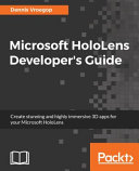 Microsoft HoloLens Developer s Guide