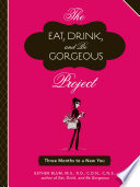 The Eat  Drink  and Be Gorgeous Project