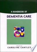 A Handbook Of Dementia Care