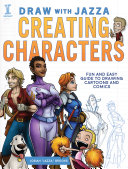 Draw with Jazza - Creating Characters An Easy To Follow Method That Will Help You To