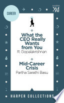 Harper Business Omnibus What The Ceo Really Wants From You Mid Career Crisis