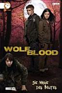 Wolfblood 02. Die Magie des Blutes