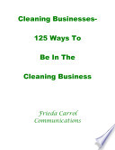 Cleaning Business 125 Ways to Be in the Cleaning Business