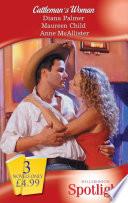 Cattleman s Woman  Cattleman s Pride   Kiss Me  Cowboy    A Cowboy s Pursuit  Mills   Boon Spotlight