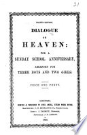 Dialogue On Heaven For A Sunday School Anniversary Arranged For Three Boys And Two Girls Fourth Edition  book
