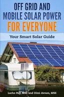 Off Grid and Mobile Solar Power for Everyone  Your Smart Solar Guide