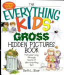 The Everything Kids  Gross Hidden Pictures Book