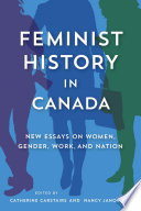 illustration Feminist History in Canada, New Essays on Women, Gender, Work, and Nation