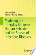 Modeling the Interplay Between Human Behavior and the Spread of Infectious Diseases