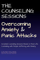 The Counseling Sessions Overcoming Anxiety And Panic Attacks