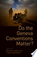 Do the Geneva Conventions Matter  Book PDF