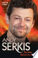 Andy Serkis   The Man Behind the Mask