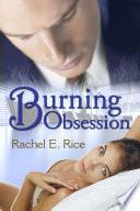 Burning Obsession (A Contemporary Erotic Billionaire Bad Boy Romance) Book 3