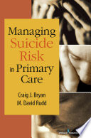 Managing Suicide Risk In Primary Care : bryan and rudd are its pioneers,...