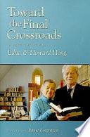 Toward the Final Crossroads